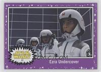 Ezra Undercover