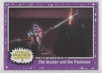The Master and the Padawan