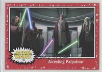 Arresting Palpatine