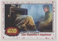 Luke Skywalker's Impatience #/199