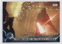 Vader Makes His Presence Known