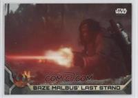 Baze Malbus' Last Stand #/100