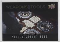Self Destruct Bolt