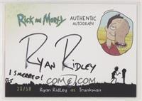 Ryan Ridley as Trunkman #/50