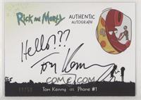 Tom Kenny as Phone #1 #/50
