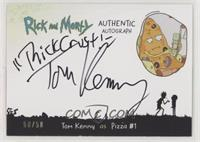 Tom Kenny as Pizza #1 #/50