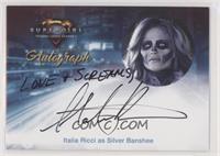 Italia Ricci as Silver Banshee
