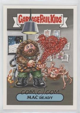 2018 Topps Garbage Pail Kids Oh, the Horror-ible - '80s Sci-Fi Sticker #9a - Mac Ready