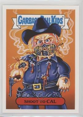 2018 Topps Garbage Pail Kids Oh, the Horror-ible - Modern Sci-Fi Sticker #5b - Shoot to Cal