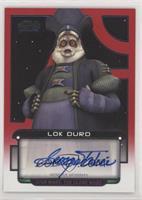 George Takei as Lok Durd #/1