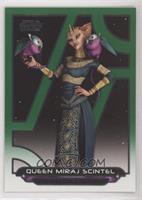 Queen Miraj Scintel #/199