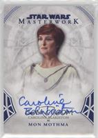 Caroline Blakistan as Mon Mothma /99