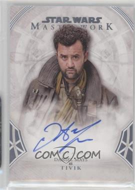 2018 Topps Star Wars Masterwork - Autographs #A-DM - Daniel Mays as Tivik