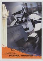 Imperial Patrol Trooper #/25