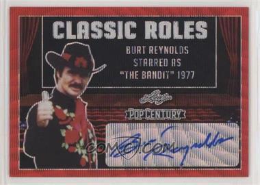 2019 Leaf Pop Century - Classic Roles - Red Wave #CR-BR1 - Burt Reynolds /2