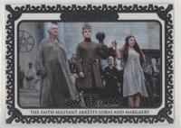 The Faith Militant Arrests Loras and Margaery [Noted] #/50