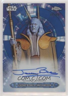 2019 Topps Star Wars Chrome Legacy - Prequel Autographs - Blue Reflectors #PA-JB - Jerome Blake as Mas Amedda /99