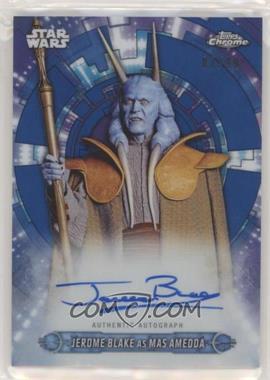 2019 Topps Star Wars Chrome Legacy - Prequel Autographs - Blue Reflectors #PA-JB - Jerome Blake as Mas Amedda /99