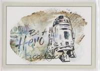 R2-D2: Be A Hero