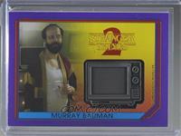 Murray Bauman (TV Set) #/25