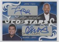 Jamie Foxx, George Lopez #/10