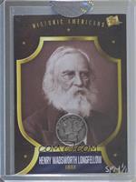 Henry Wadsworth Longfellow [Uncirculated] #/1