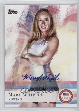 2012 Topps U.S. Olympic Team and Olympic Hopefuls - [Base] - Autographs [Autographed] #7 - Mary Whipple