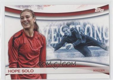 2012 Topps U.S. Olympic Team and Olympic Hopefuls - Games of the XXX Olympiad #OLY-10 - Hope Solo