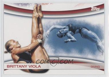 2012 Topps U.S. Olympic Team and Olympic Hopefuls - Games of the XXX Olympiad #OLY-8 - Brittany Viola