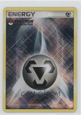 1997-Now Pokémon - Miscellaneous Promos & Energies #MEEN.6 - Metal Energy (Pokemon Organized Play)