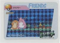 Friends (Psyduck, Wigglytuff)