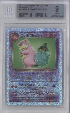 2002 Pokemon Legendary Collection - Booster Pack Reprint Set - Reverse Foil #8 - Dark Slowbro [BGS9]
