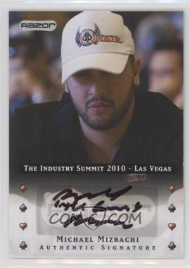2010 Razor Poker - The Industry Summit 2010 Las Vegas - [Autographed] #LV-AU-MM - Michael Mizrachi