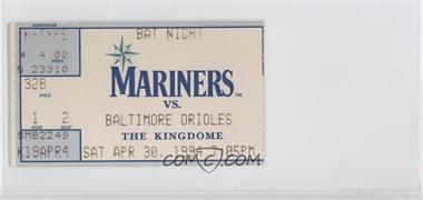 1994 Seattle Mariners - Ticket Stubs #4-30 - vs. Baltimore Orioles