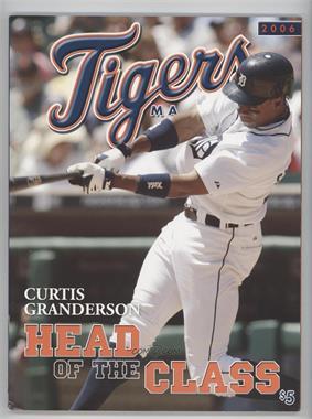 2006 Detroit Tigers - Magazine #CUGR - Curtis Granderson [NoneGoodtoVG‑EX]