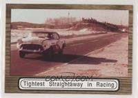 Tightest Straightaway in Racing
