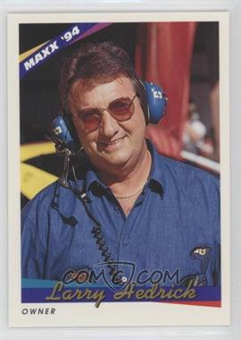 1994 Maxx - [Base] #116 - Larry Hedrick