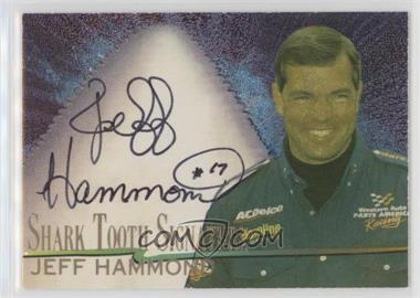 1997 Wheels Race Sharks - Shark Tooth Signatures #ST18 - Jeff Hammond /1000