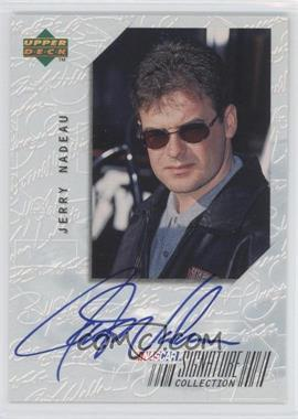 1999 Upper Deck Victory Circle - Signature Collection #JN - Jerry Nadeau
