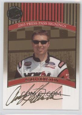 2003 Press Pass - Signings - Gold #ANHO - Andy Houston /50