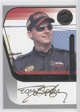 2004 Press Pass - Press Pass Signings - Gold #N/A - Dave Blaney /50