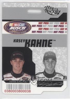 2004 Press Pass Trackside - Hot Pass #HP 22 - Kasey Kahne