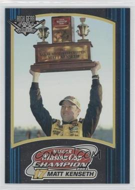2004 Wheels High Gear - [Base] #0 - Matt Kenseth