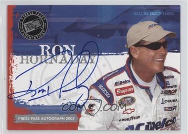 2005 Press Pass - Autographs #ROHO - Ron Hornaday