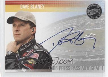 2006 Press Pass - Autographs - [Autographed] #DABL - Dave Blaney