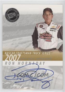 2007 Press Pass - Autographs #ROHO - Ron Hornaday