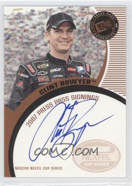 2007 Press Pass - Press Pass Signings - Bronze #CLBO - Clint Bowyer