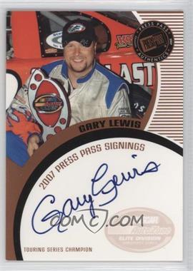 2007 Press Pass - Press Pass Signings - Bronze #GALE - Gary Lewis