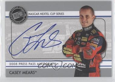 2008 Press Pass - Autographs - Silver #N/A - Casey Mears