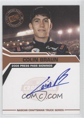 2008 Press Pass - Press Pass Signings #COBR - Colin Braun